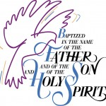 Baptism - Father, Son, Holy Spirit